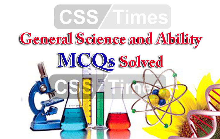 General Science and Ability MCQs Solved (Exercise-1)