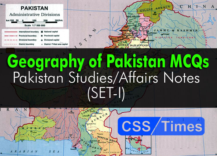 Geography of Pakistan MCQs, Pakistan Studies/Affairs Notes (Set-I)