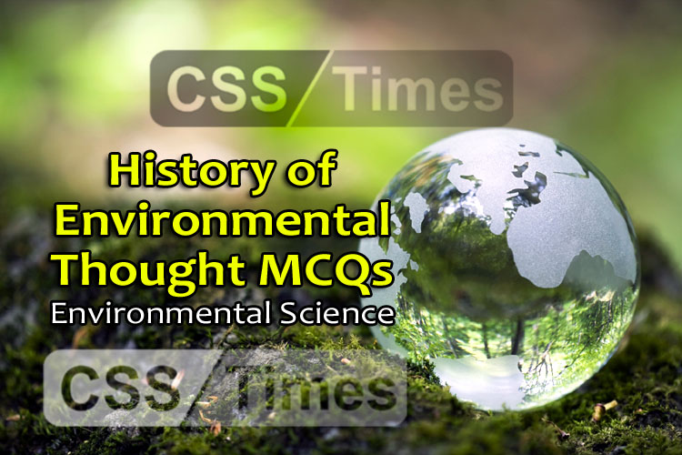 History of Environmental Thought MCQs | Environmental Science MCQs