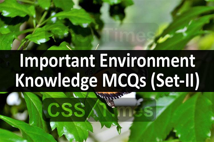 Important Environment Knowledge MCQs (Set-II)