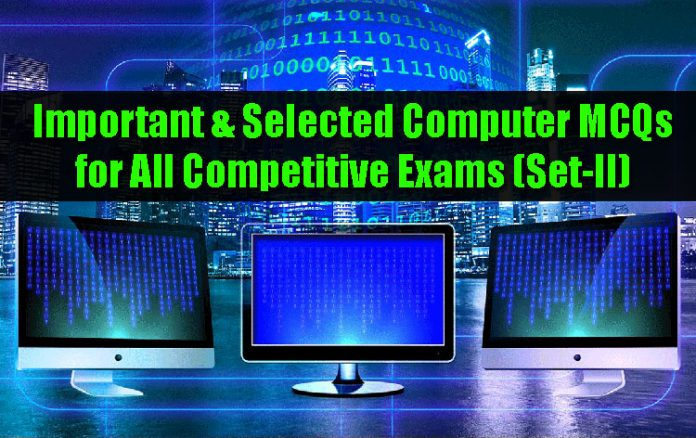 Important & Selected Computer MCQs for All Competitive Exams (Set-II)