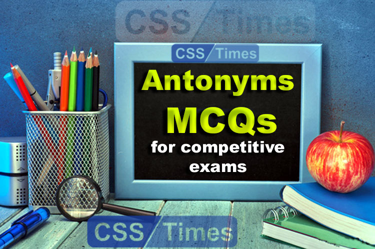 Antonyms Most Important MCQs for Competitive Exams (With Urdu Meanings)