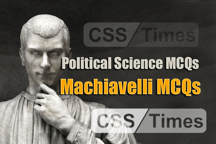 CSS Political Science MCQs Machiavelli