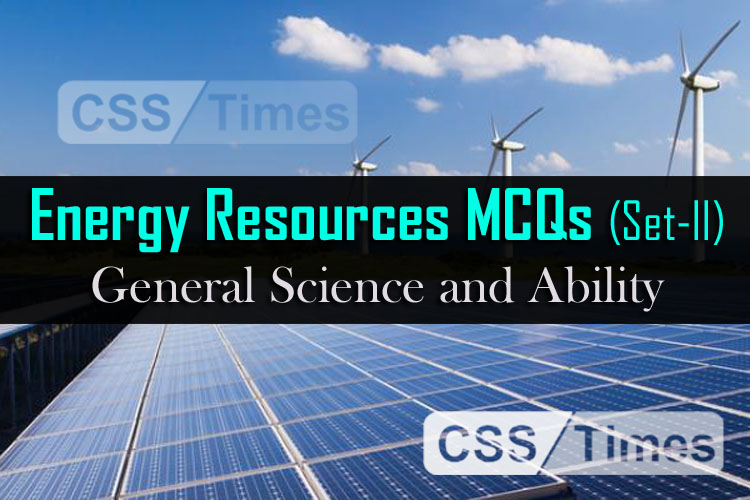 Energy Resources MCQs (Set-I) | General Science and Ability