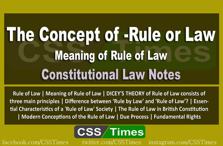 The Concept of -Rule or Law, CSS Constitutional Law Notes