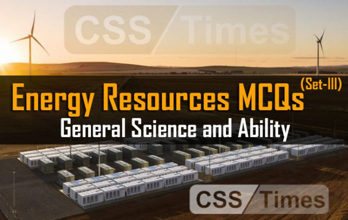 Energy Resources MCQs (Set-III) | General Science and Ability