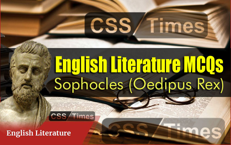 English Literature MCQs, Sophocles (Oedipus Rex)