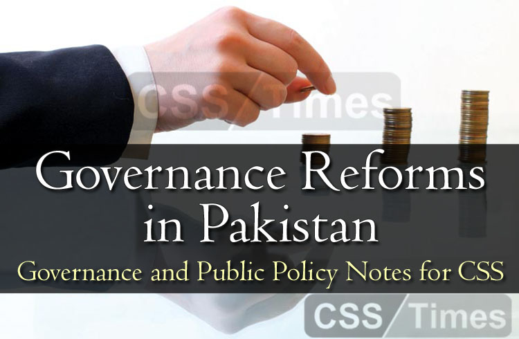 Governance Reforms in Pakistan | (CSS Governance and Public Policy Notes)