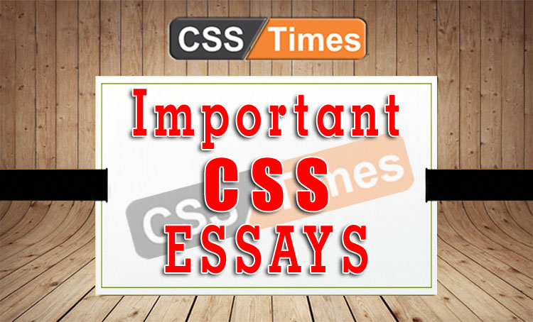 Important Essays for CSS exams