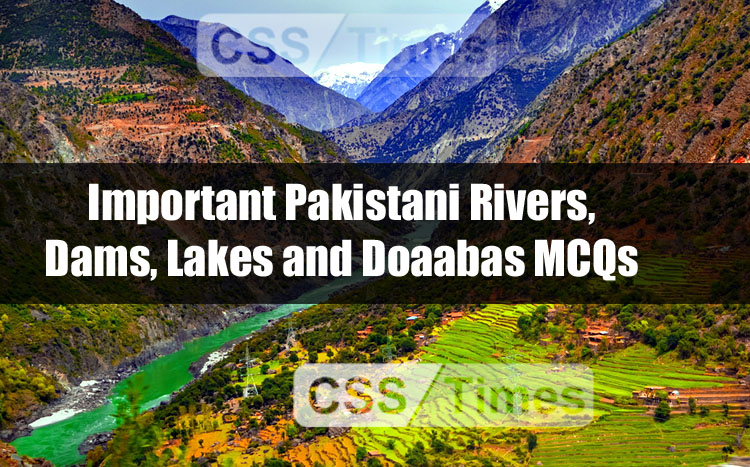 Important Pakistani Rivers, Dams, Lakes and Doaabas MCQs