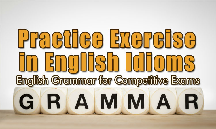Practice Exercise in English Idioms