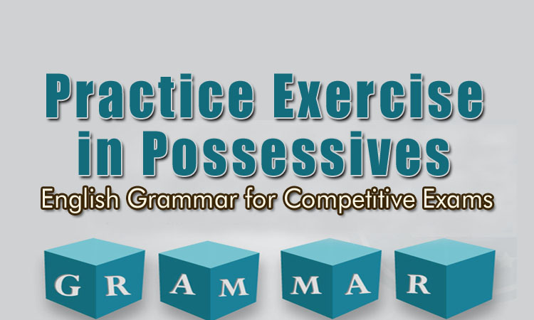 Practice Exercise in Possessives | English Grammar for Competitive Exams