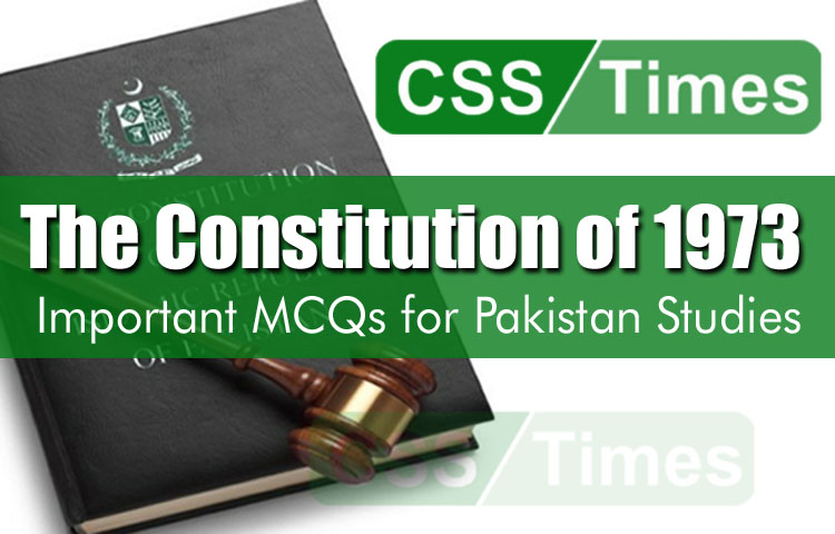 The Constitution of 1973, Important MCQs for Pakistan Studies