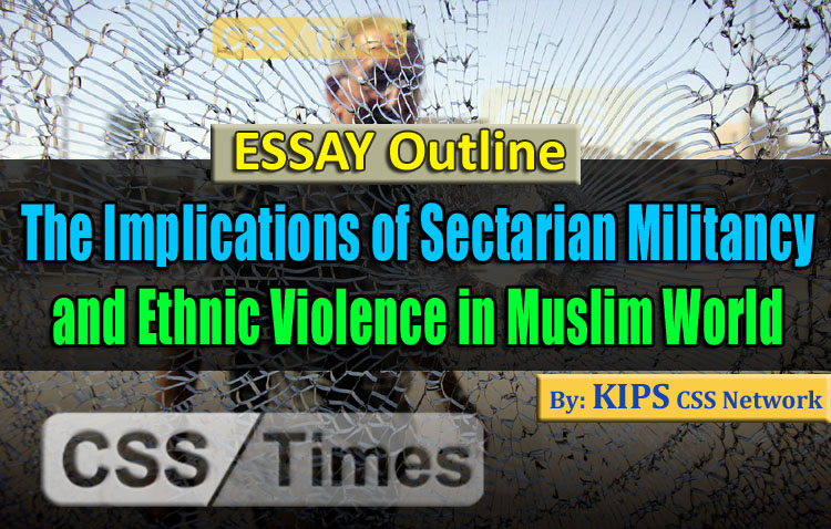 Essay Outline: The Implications of Sectarian Militancy and Ethnic Violence in Muslim World