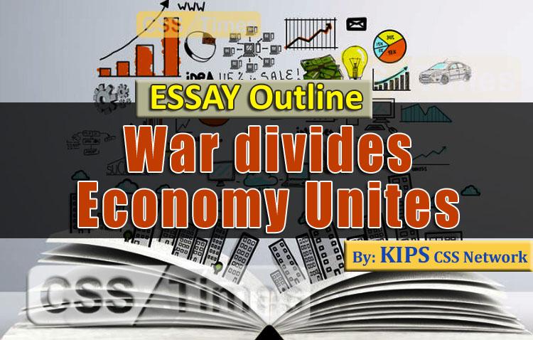 War divides, Economy Unites