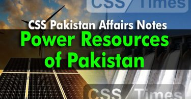 CSS Pakistan Affairs Notes Power Resources of Pakistan