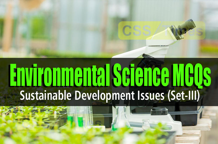 Environmental Science MCQs Sustainable Development Issues (Set-III)