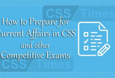 How to Prepare for Current Affairs in CSS and other Competitive Exams
