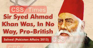 Sir Syed Ahmad Khan Was, In No Way, Pro-British