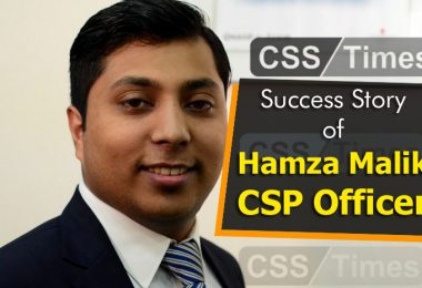 Success Story of Hamza Malik (CSP Officer) Which Motivates the CSS Aspirants