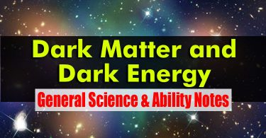 Dark Matter and Dark Energy | General Science & Ability Notes