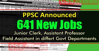 PPSC Advertise 642 Junior Clerk, Field Assistant and other Jobs in Multi Departments
