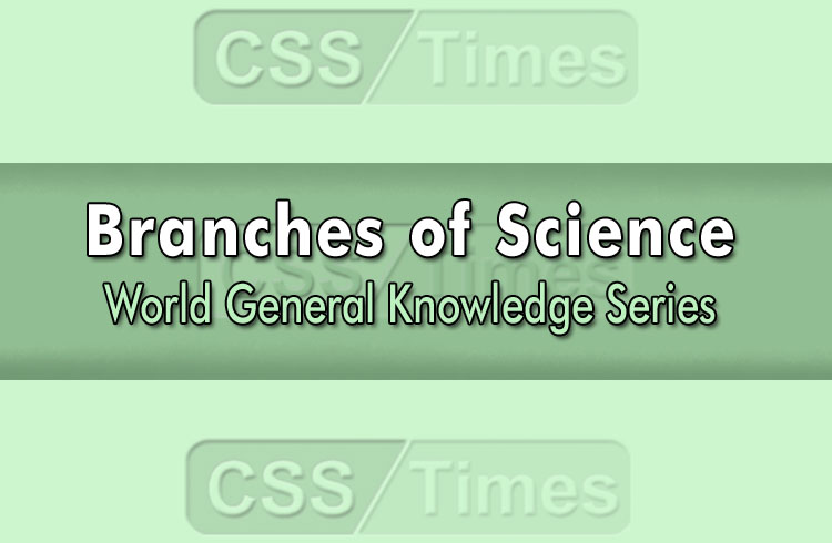 Branches of Science - World General Knowledge Series
