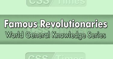 Famous Revolutionaries | World General Knowledge Series
