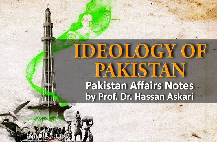 Ideology of Pakistan Notes by Prof Dr Hassan Askari