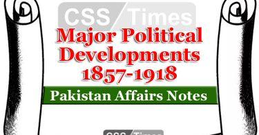 Major Political Developments 1857-1918
