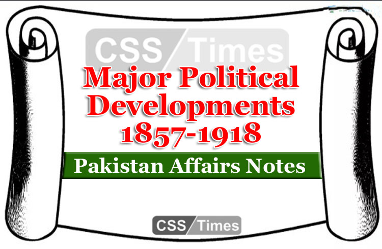 Major Political Developments 1857-1918