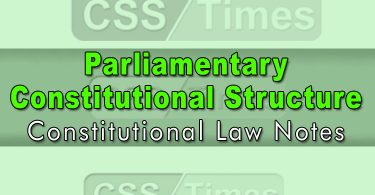 Parliamentary - Constitutional Structure