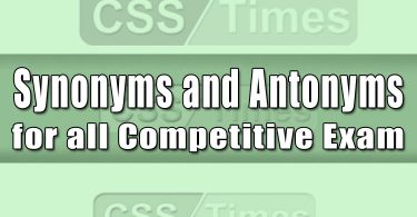 Synonyms and Antonyms for all Competitive Exam