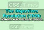 The Objectives Resolution (1949), Pakistan Affairs Notes for CSS PMS