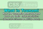 What is Tsunami Their Generated & Characteristics CSS General Science & Ability Notes