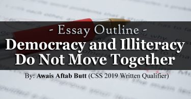 CSS Essay Outline | Democracy and Illiteracy Do Not Move Together