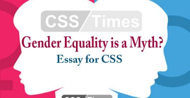 Gender Equality is a Myth? | CSS Essay