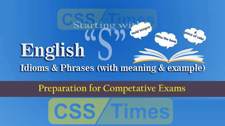 """English Grammar: Idioms And Phrases (""""Set-S"""")   for CSS, PMS, PCS, NTS"""
