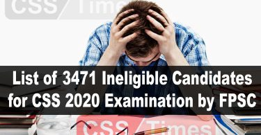 FPSC List of 3471 Ineligible Candidates for CSS 2020 Examination