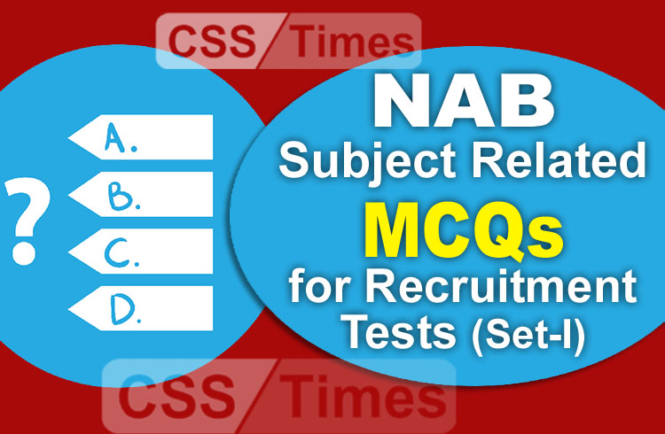 Important NAB Subject Related MCQs for Recruitment Tests (Set-I)