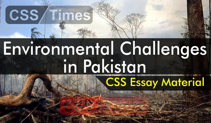 Environmental Challenges in Pakistan | CSS Essay Material