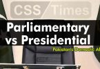 Parliamentary vs Presidential | (Pakistan's Domestic Affairs)