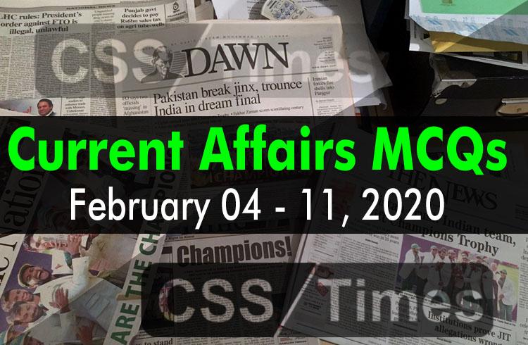 Current Affairs MCQs February 05 - 11 2020 (Week 6)