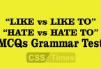 """LIKE vs LIKE TO"" ""HATE vs HATE TO"" MCQs Grammar Test Exercise"