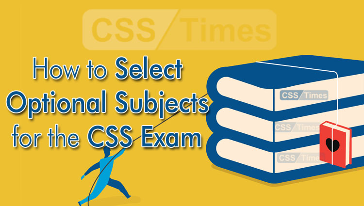 How to Select Optional Subjects for the CSS Exam
