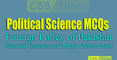 Political Science MCQs (Foreign Policy of Pakistan)