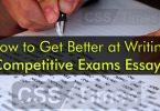 How to Get Better at Writing Competitive Exams Essays