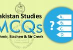 Pakistan Studies MCQs (Kashmir, Siachen & Sir Creek)