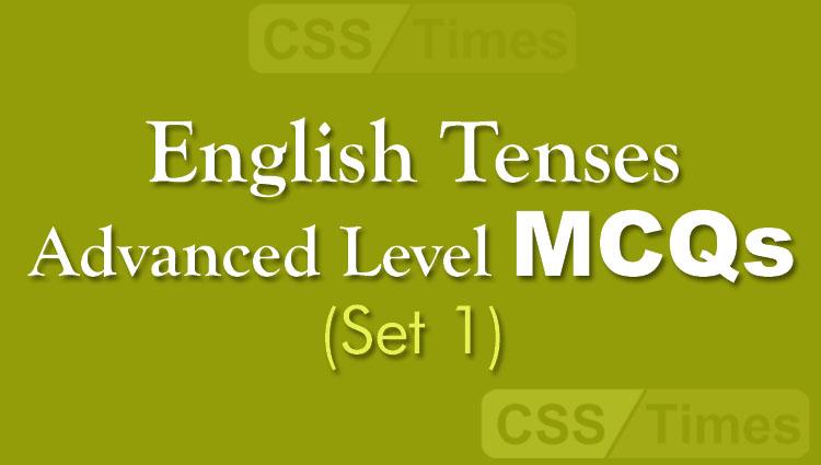 English Tenses Advanced Level MCQs (Set 1)