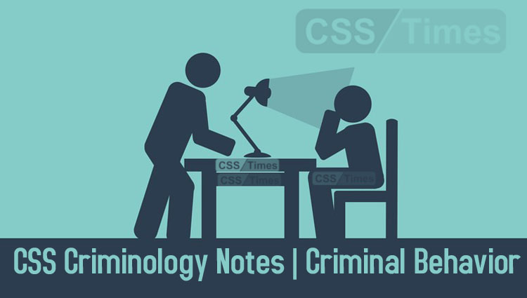 Criminal Behavior, CSS Criminology Notes